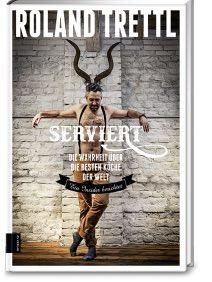 Serviert – Roland Trettl